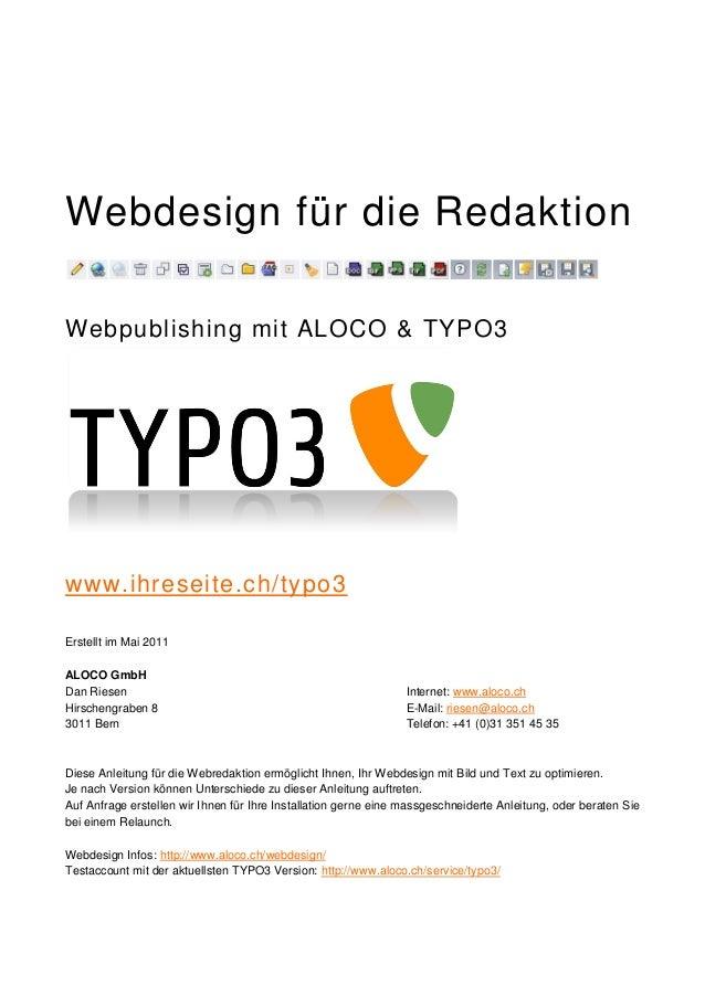 Webdesign für die RedaktionWebpublishing mit ALOCO & TYPO3www.ihreseite.ch/typo3Erstellt im Mai 2011ALOCO GmbHDan Riesen  ...