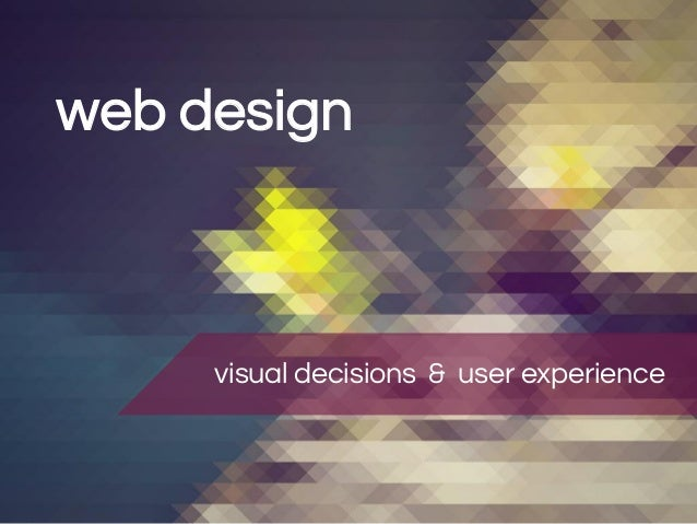 web design  visual decisions & user experience