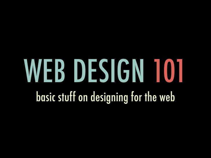 WEB DESIGN 101 basic stuff on designing for the web