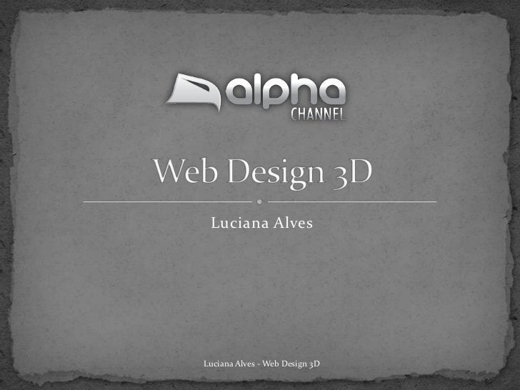 Luciana Alves<br />Web Design 3D<br />Luciana Alves - Web Design 3D<br />