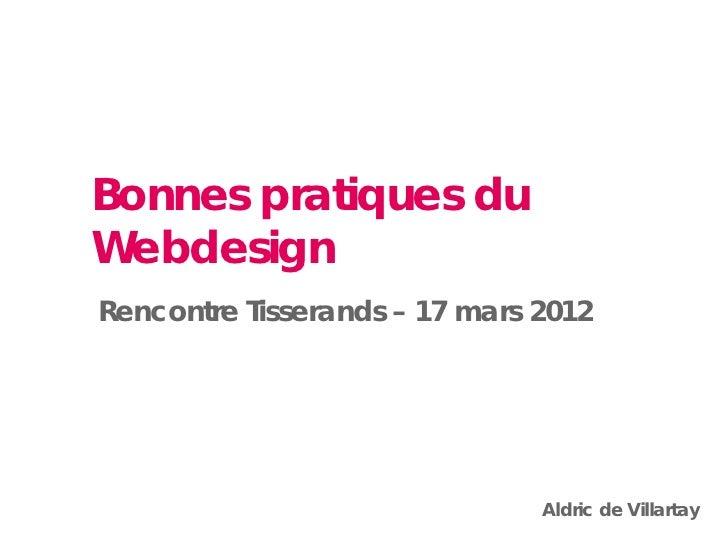 Bonnes pratiques duWebdesignRencontre Tisserands – 17 mars 2012                               Aldric de Villartay