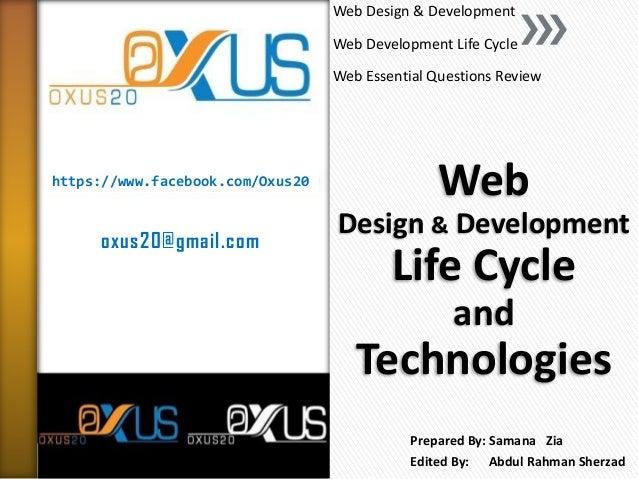 https://www.facebook.com/Oxus20 oxus20@gmail.com Web Design & Development Life Cycle and Technologies Web Design & Develop...