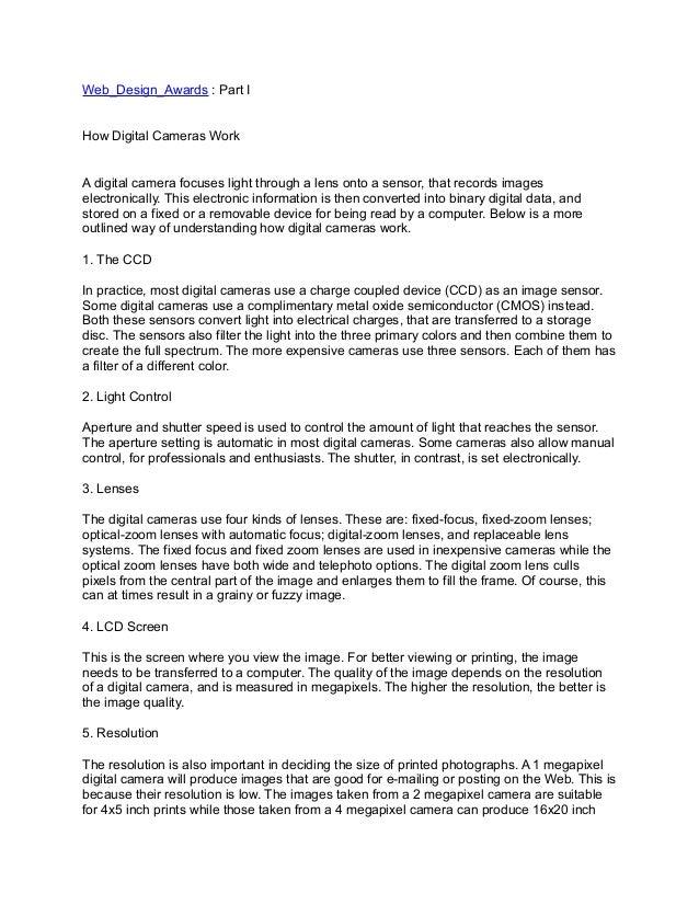 Web_Design_Awards : Part IHow Digital Cameras WorkA digital camera focuses light through a lens onto a sensor, that record...