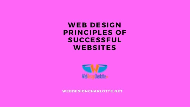 Web Design Principles Of Successful Websites Web Design Charlotte