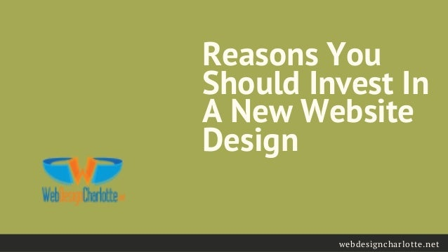 Reasons You Should Invest In A New Website Design Web Design Char