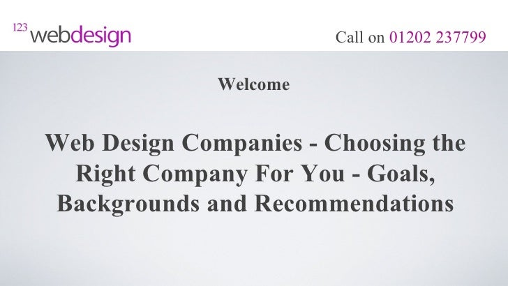 Call on 01202 237799              WelcomeWeb Design Companies - Choosing the Right Company For You - Goals,Backgrounds and...