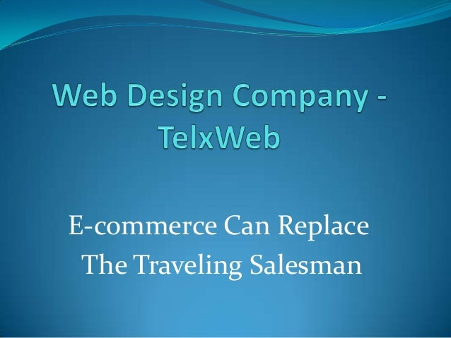 E-commerce Can Replace The Traveling Salesman