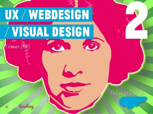 UX / Webdesign/ visual designFévrier 2013a RITAteachingRelax In The Air2