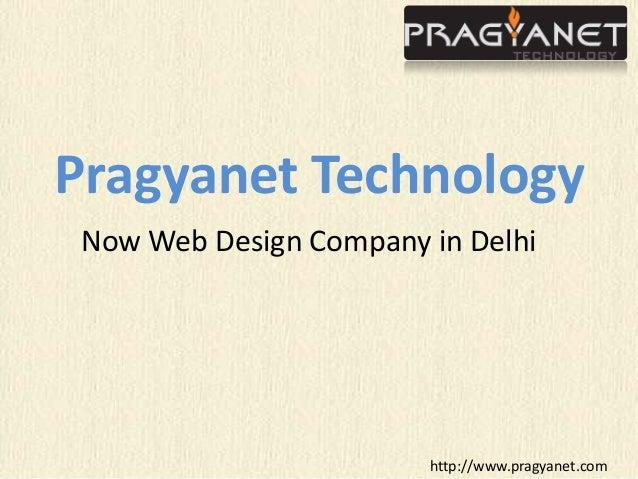Pragyanet Technology Now Web Design Company in Delhi                        http://www.pragyanet.com