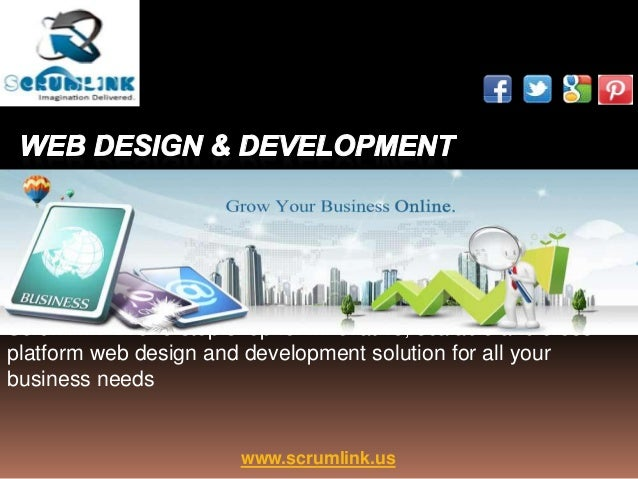 Scrumlink - A one-stop shop for innovative, scalable and cross- platform web design and development solution for all your ...