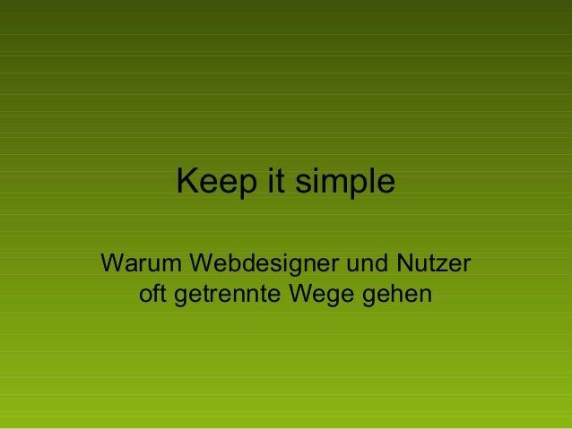 Keep it simple Warum Webdesigner und Nutzer oft getrennte Wege gehen