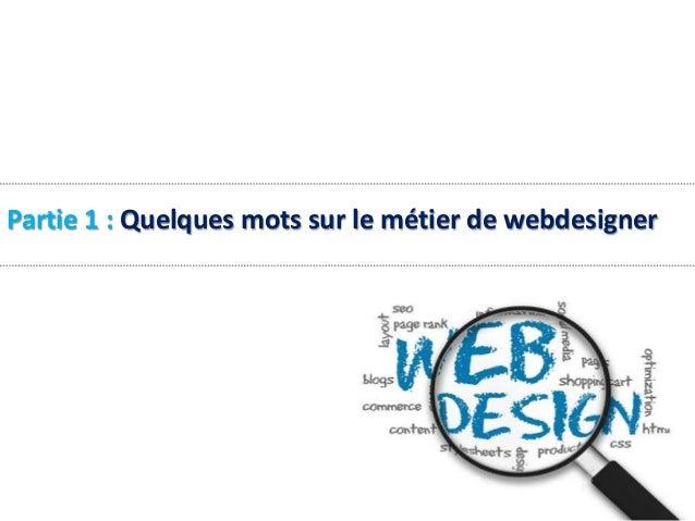 Présentation du métier de webdesigner Slide 3
