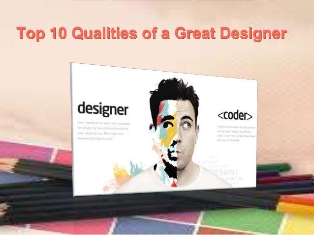 Top 10 Qualities of a Great Designer
