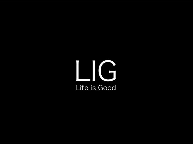 LIGLife is Good