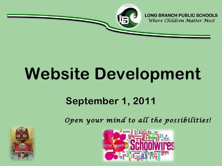 September 1, 2011 Website Development Open your mind to all the possibilities!