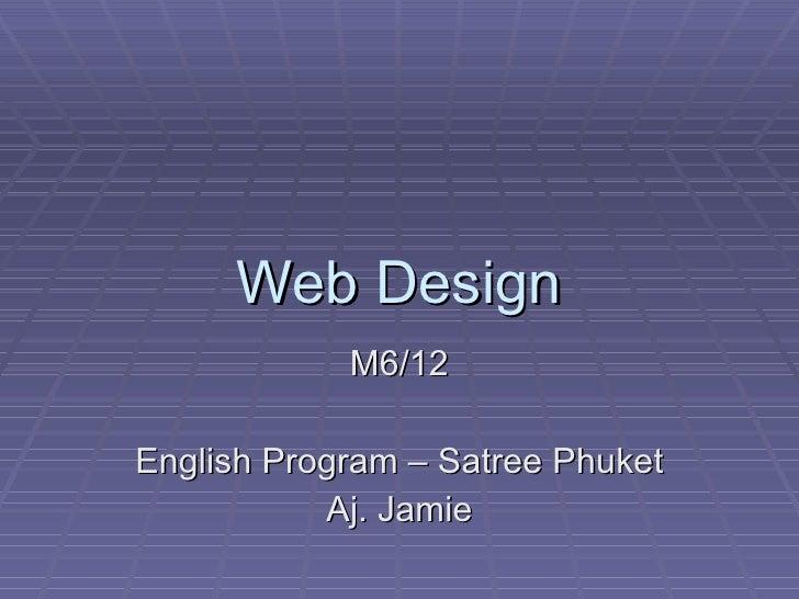 Web Design M6/12 English Program – Satree Phuket Aj. Jamie