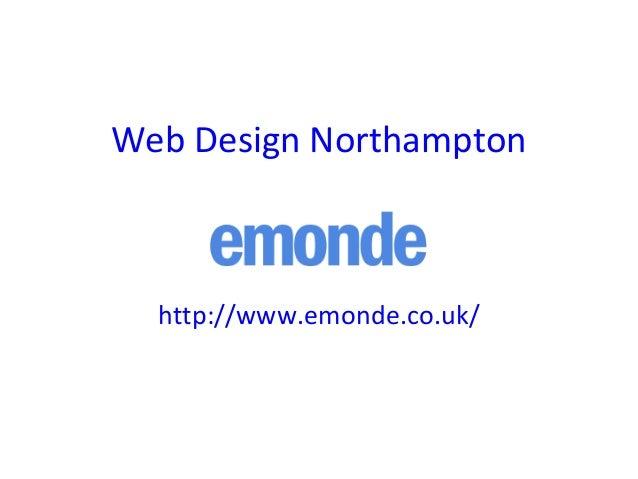 Web Design Northampton http://www.emonde.co.uk/