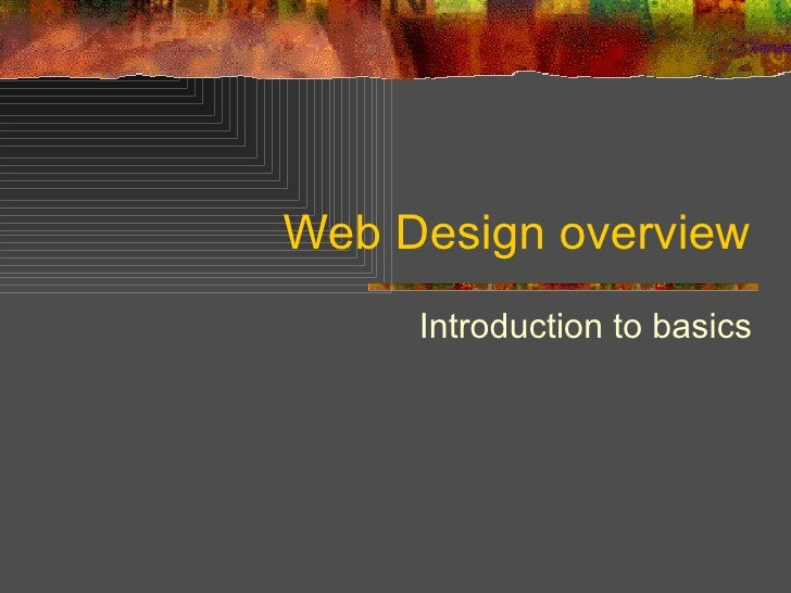 Web Design overview Introduction to basics
