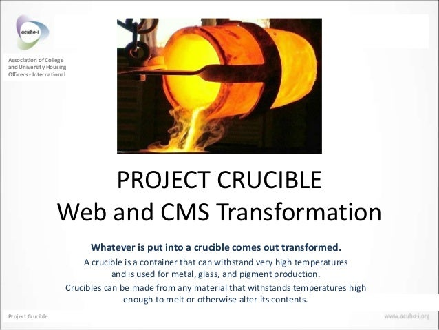 Association of Collegeand University HousingOfficers - International                        PROJECT CRUCIBLE              ...
