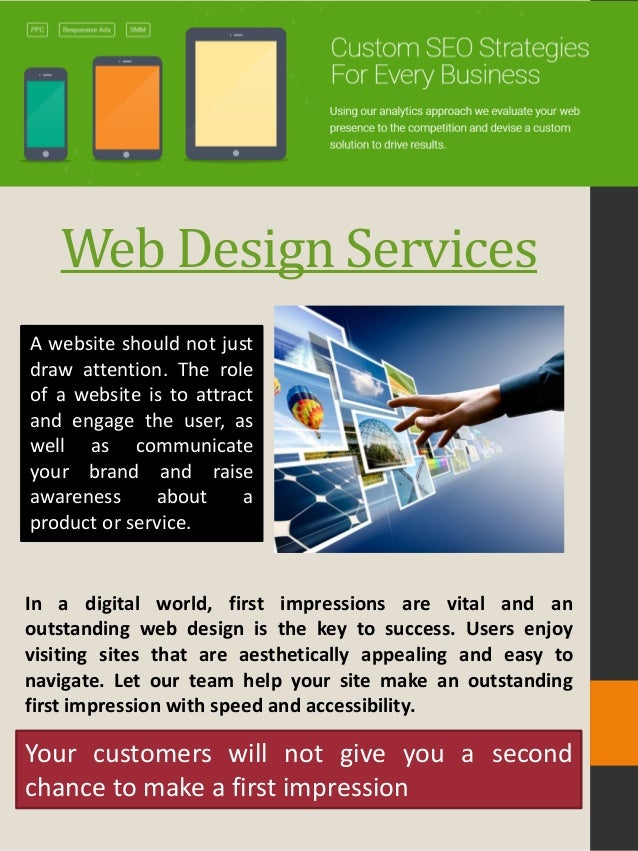 Web Design Services A website should not just draw attention. The role of a website is to attract and engage the user, as ...