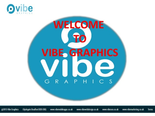 WELCOME TO VIBE GRAPHICS