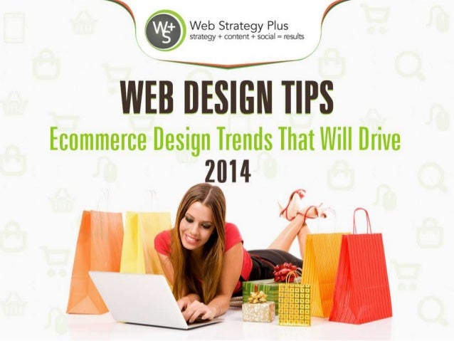 Ecommerce Design Trends That Will Drive 2014