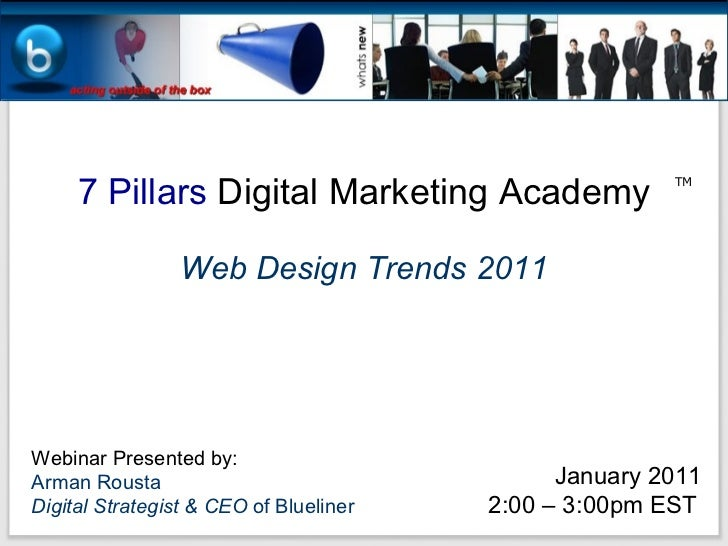 7 Pillars  Digital Marketing Academy Webinar Presented by: Arman Rousta Digital Strategist & CEO  of Blueliner January 201...