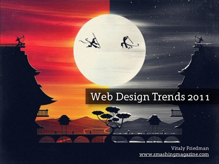 Web Design Trends 2011                                       Vitaly FriedmanImage: Craig Henry           www.smashingmagaz...