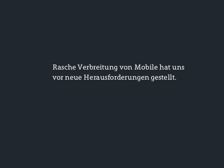 Mobile Web ist innovativ• Neue Gesichtspunkte - Bildschirmauflösung und Pixeldichte - Touch targets and sizes - Push: Real...