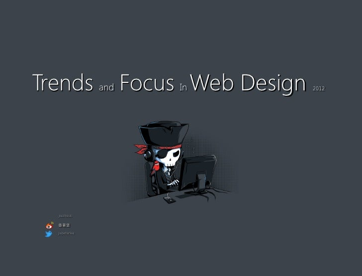 Trends and Focus In Web Design   2012  jiuzhouli  番薯堡  jupeterlee