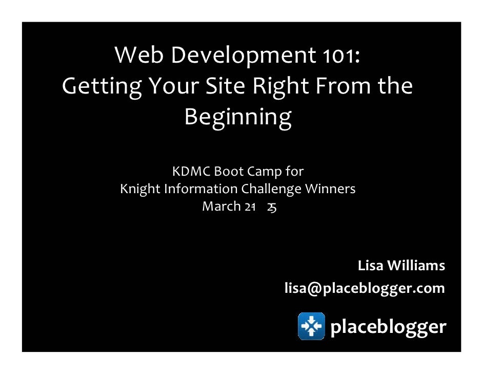 Web Development 101: Getting Your Site Right From the           Beginning              KDMC Boot Camp for      Knight Info...