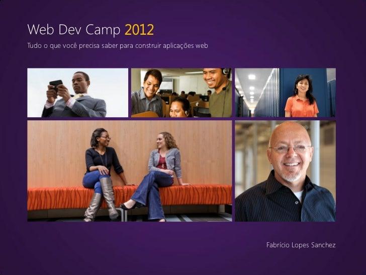 Web Dev Camp 2012Tudo o que você precisa saber para construir aplicações web                                              ...