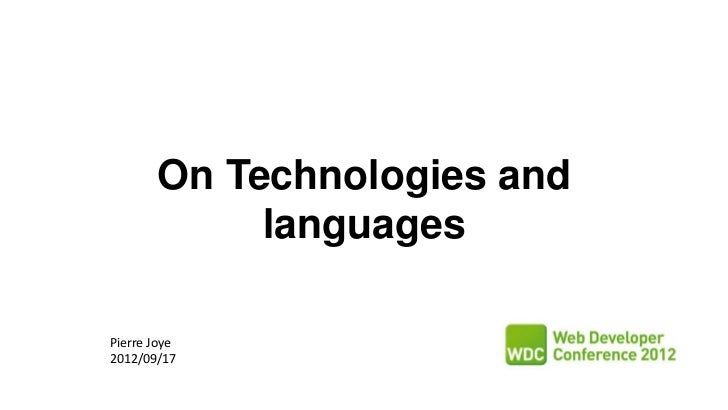 On Technologies and            languagesPierre Joye2012/09/17