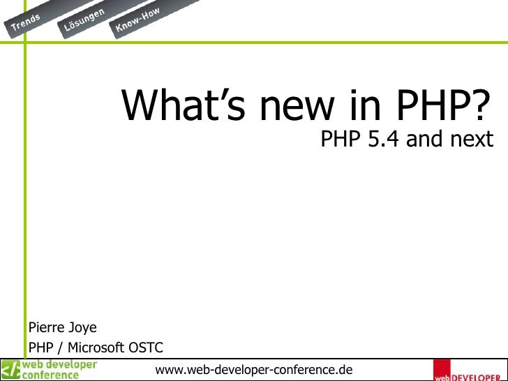 What's new in PHP?<br />PHP 5.4 and next<br />Pierre Joye<br />PHP / Microsoft OSTC<br />