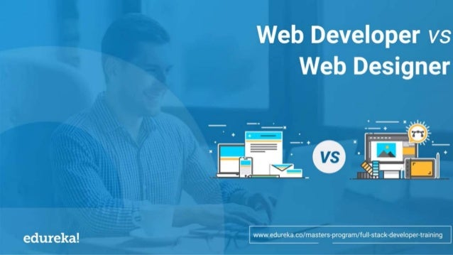 Web Developer Vs Web Designer Edureka