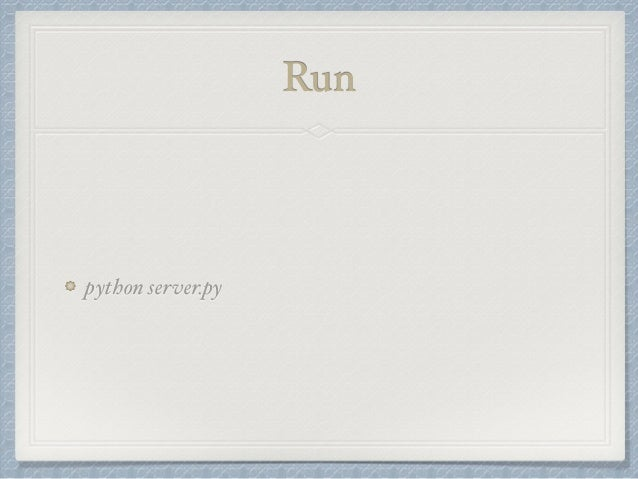 Run  python server.py