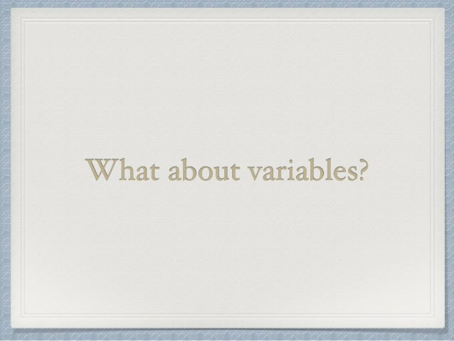 What about variables?