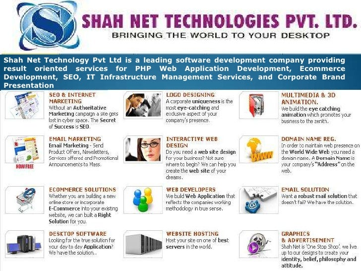 Shah Net Technology Pvt Ltd is a leading software development company providing result oriented services for PHP Web Appli...