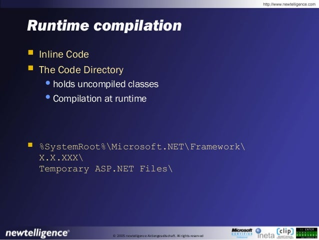 © 2005 newtelligence Aktiengesellschaft. All rights reserved Runtime compilation  Inline Code  The Code Directory •holds...