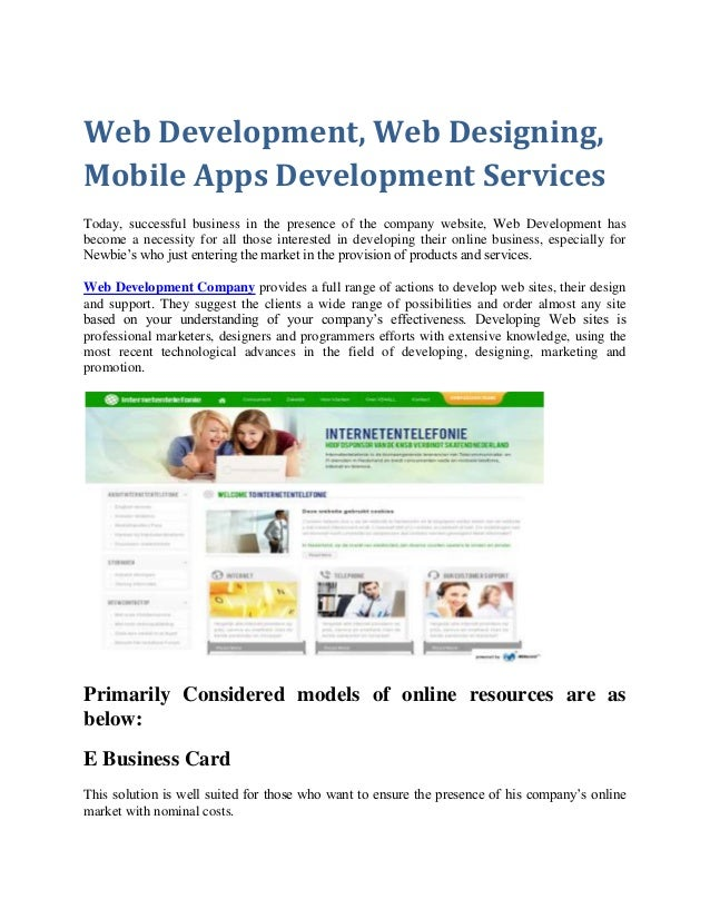 Web Development, Web Designing, Mobile Apps Development Services Today, successful business in the presence of the company...