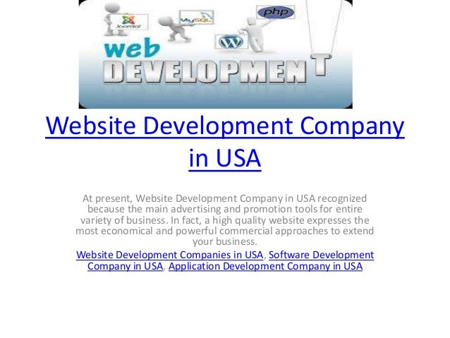 Website Development Company in USA At present, Website Development Company in USA recognized because the main advertising ...