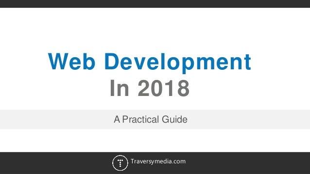 1 Web Development In 2018 Traversymedia.com A Practical Guide
