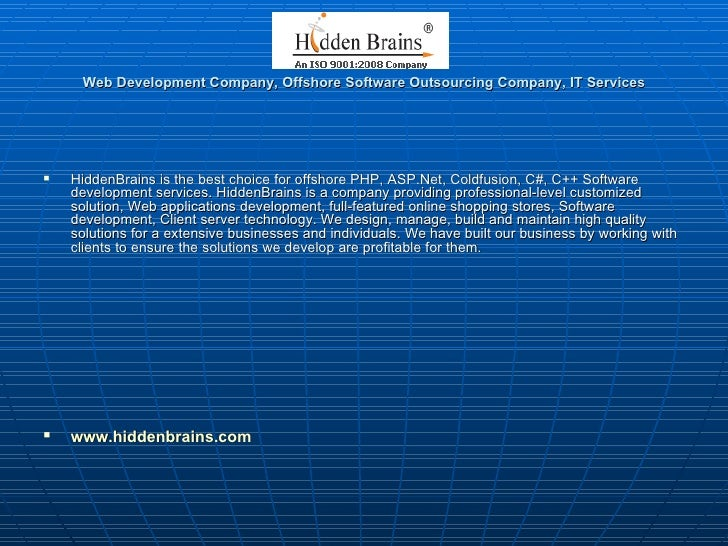Web Development Company, Offshore Software Outsourcing Company, IT Services <ul><li>HiddenBrains is the best choice for of...