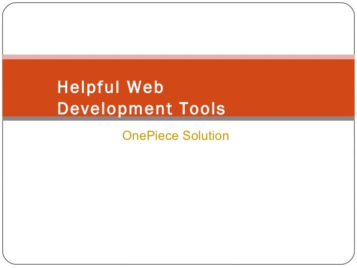 OnePiece Solution Helpful Web Development Tools