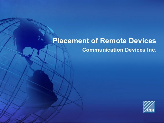 Placement of Remote Devices       Communication Devices Inc.