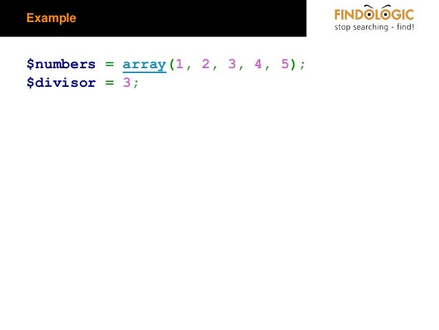 Example  $numbers = array(1, 2, 3, 4, 5); $divisor = 3;