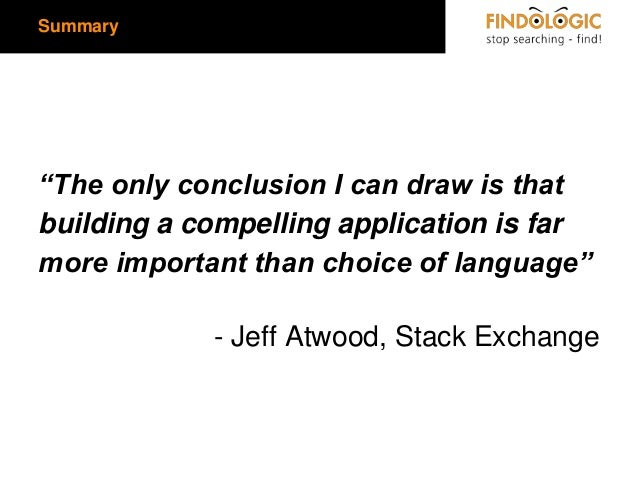"""Summary  """"The only conclusion I can draw is that building a compelling application is far more important than choice of la..."""