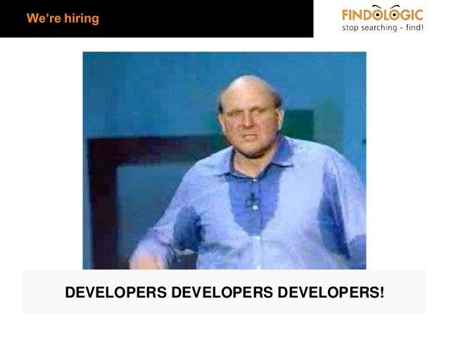 We're hiring  DEVELOPERS DEVELOPERS DEVELOPERS!