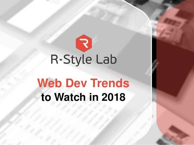 Web Dev Trends to Watch in 2018