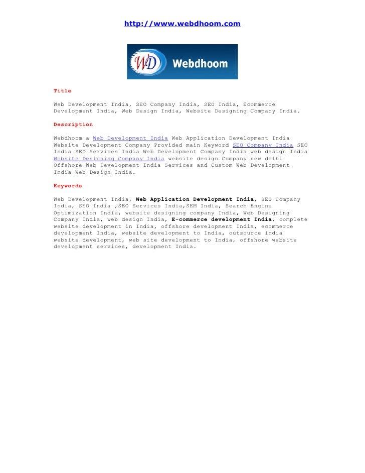 http://www.webdhoom.com     Title  Web Development India, SEO Company India, SEO India, Ecommerce Development India, Web D...